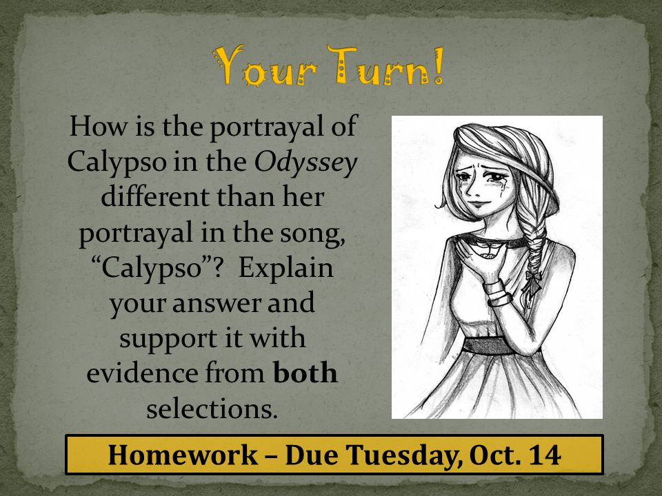 "How is the portrayal of Calypso in the Odyssey different than her portrayal in the song, ""Calypso""? Explain your answer and support it with evidence f"