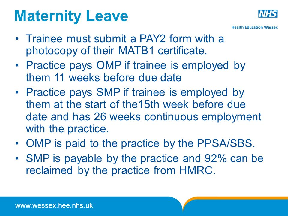 www.wessex.hee.nhs.uk Maternity Leave Trainee must submit a PAY2 form with a photocopy of their MATB1 certificate.