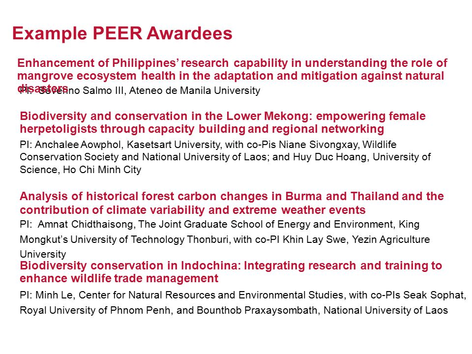 Example PEER Awardees PI: Severino Salmo III, Ateneo de Manila University Enhancement of Philippines' research capability in understanding the role of