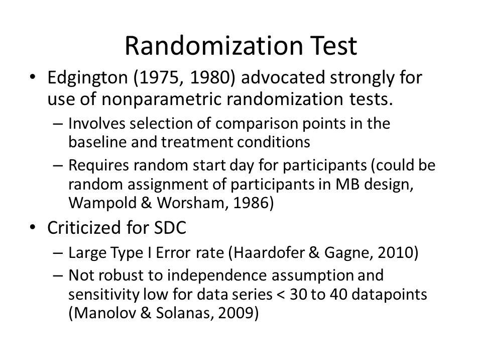 Randomization Test Edgington (1975, 1980) advocated strongly for use of nonparametric randomization tests.