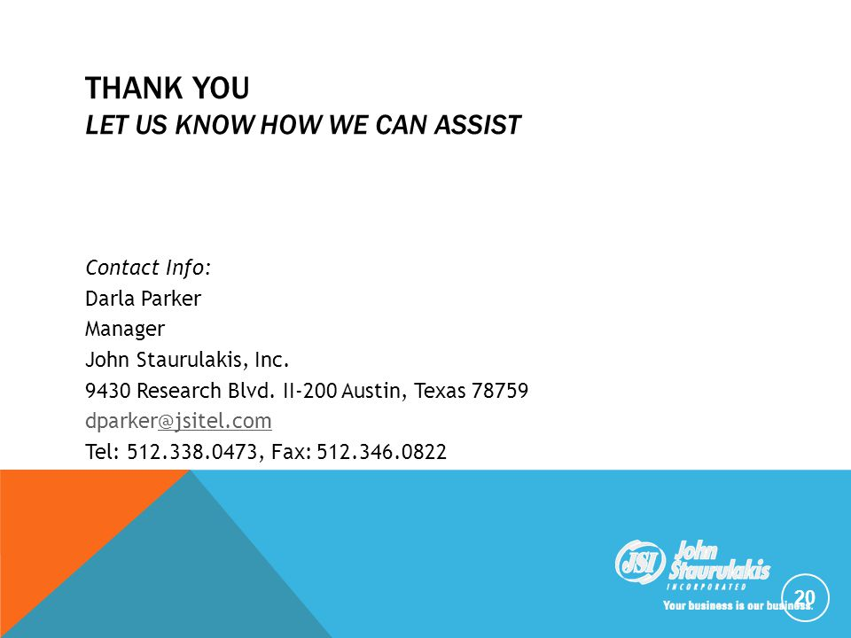 THANK YOU LET US KNOW HOW WE CAN ASSIST Contact Info: Darla Parker Manager John Staurulakis, Inc.