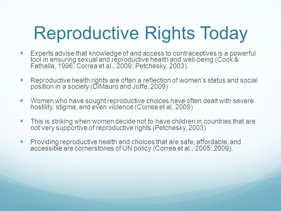 Reproductive Rights Today Experts advise that knowledge of and access to contraceptives is a powerful tool in ensuring sexual and reproductive health and well-being (Cook & Fathalla, 1996; Correa et al., 2009; Petchesky, 2003).