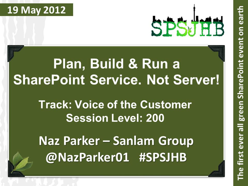 19 May 2012 Plan, Build & Run a SharePoint Service.