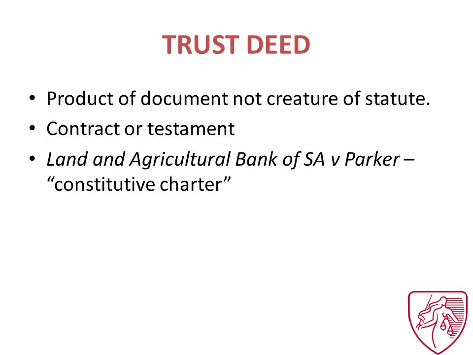TRUST DEED Product of document not creature of statute.
