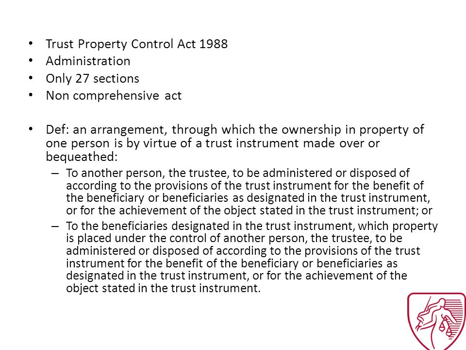 Ordinary Trust: – Ownership and control of trust assets = trustees – For estate planning, asset protection, business.
