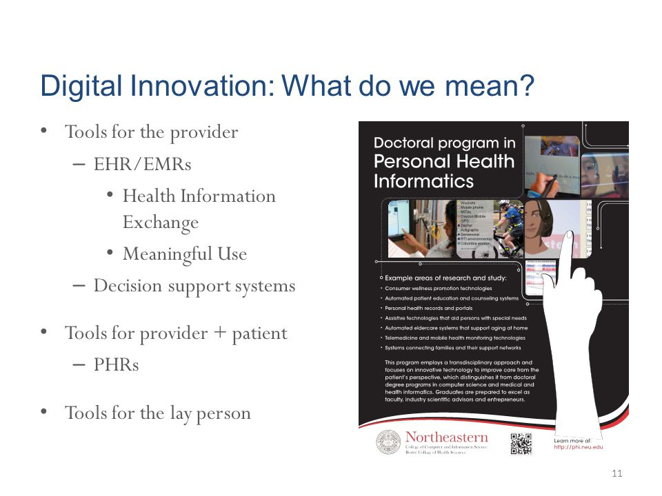 Digital Innovation: What do we mean? Tools for the provider – EHR/EMRs Health Information Exchange Meaningful Use – Decision support systems Tools for