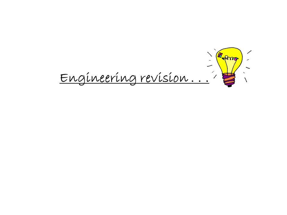 Engineering revision...