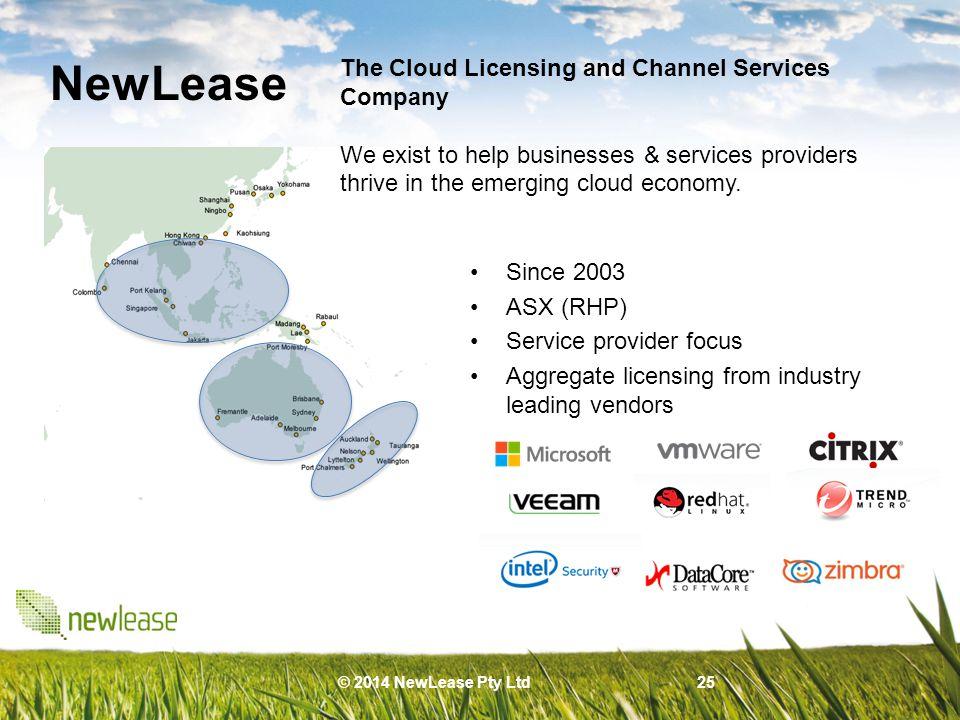 Contact Details Stephen Parker Head of Cloud Strategy NewLease +61 424 321748 stephen.parker@newlease.net © 2014 NewLease Pty Ltd 26