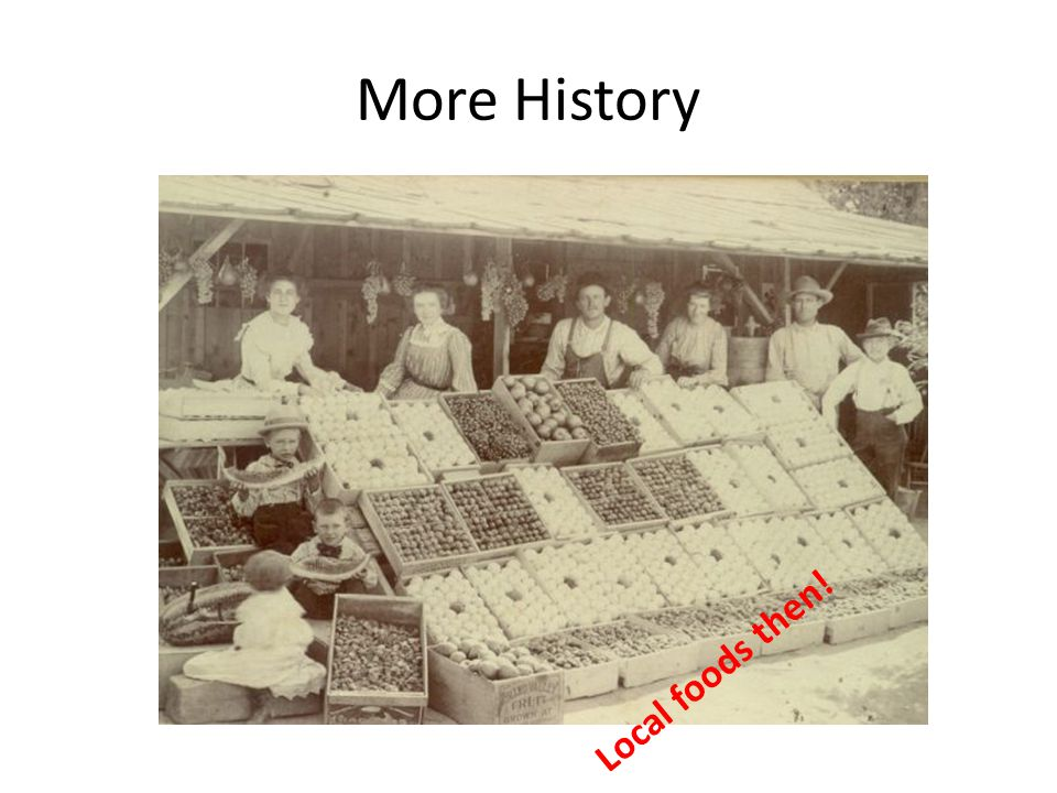More History Local foods then!
