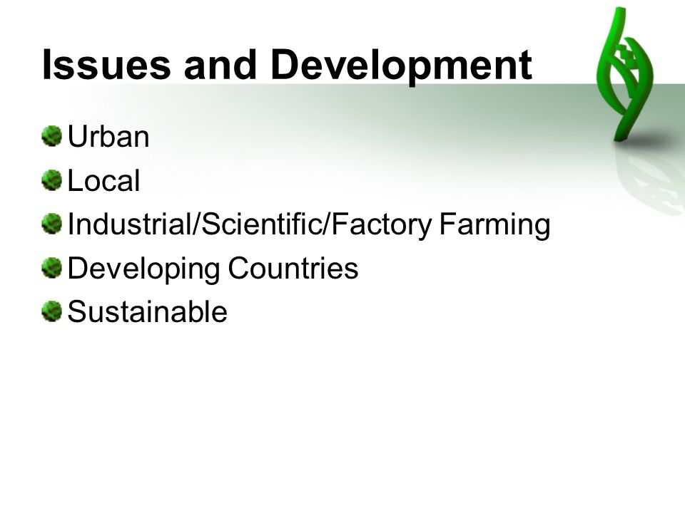 Issues and Development Urban Local Industrial/Scientific/Factory Farming Developing Countries Sustainable