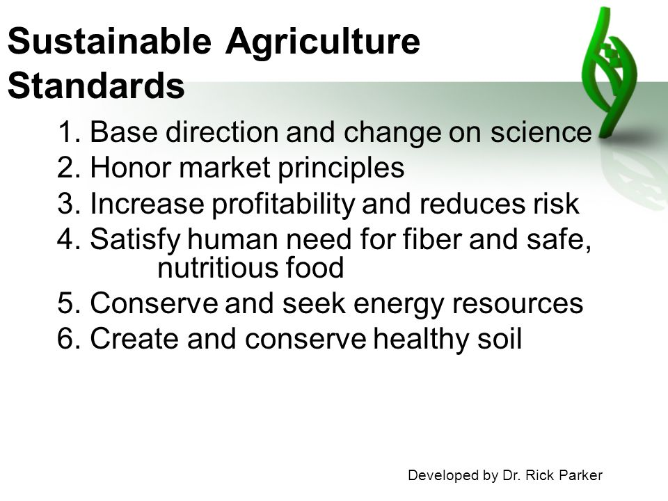 Sustainable Agriculture Standards 1. Base direction and change on science 2.