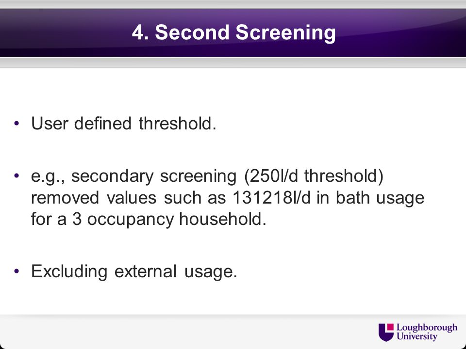 4. Second Screening User defined threshold.