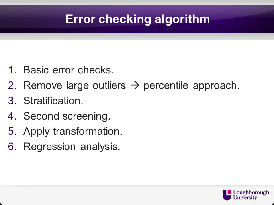 Error checking algorithm 1.Basic error checks. 2.Remove large outliers  percentile approach.