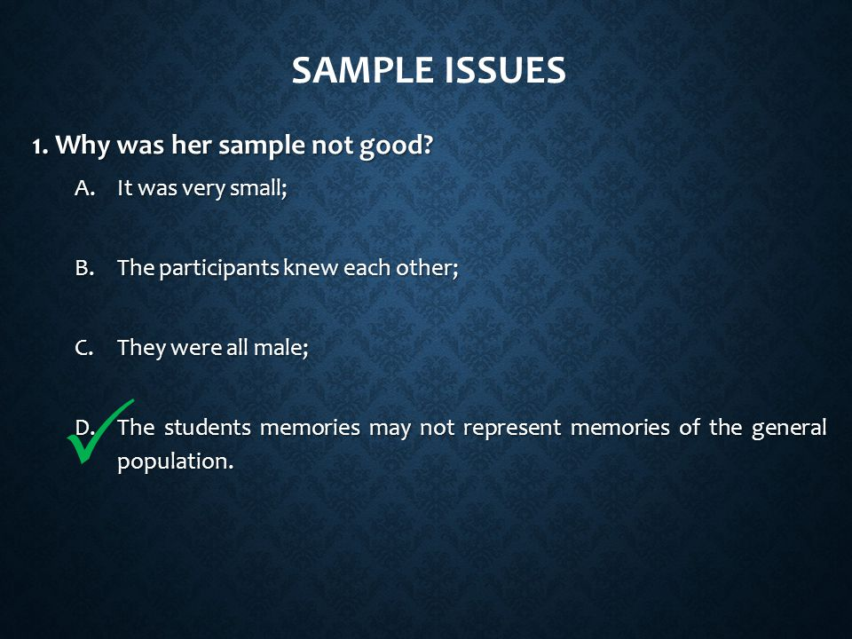 SAMPLE ISSUES 1. Why was her sample not good.