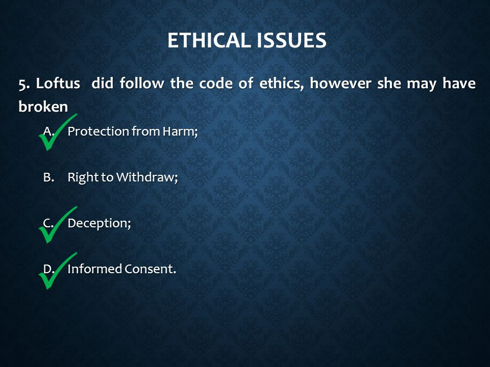 ETHICAL ISSUES 5.
