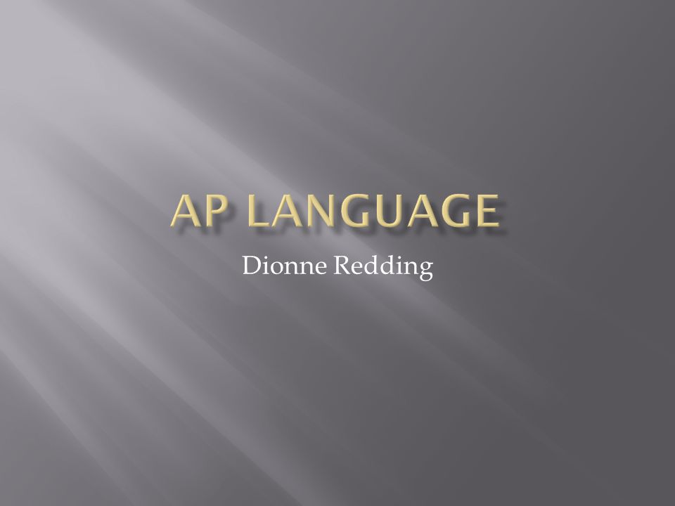 An AP course in English Language and Composition engages students in becoming skilled readers of prose written in a variety of periods, disciplines, and rhetorical contexts and in becoming skilled writers who compose for a variety of purposes.