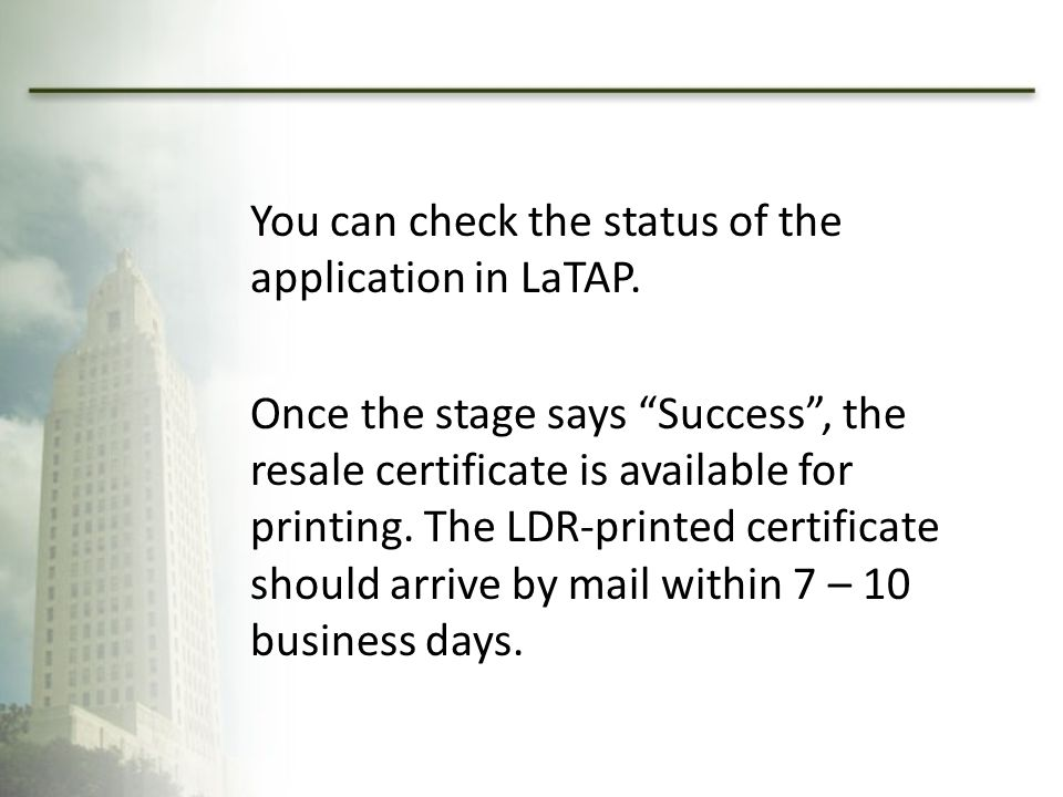 You can check the status of the application in LaTAP.