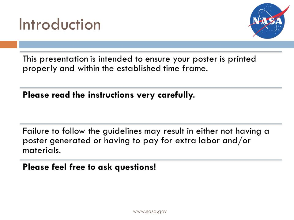 Introduction This presentation is intended to ensure your poster is printed properly and within the established time frame.