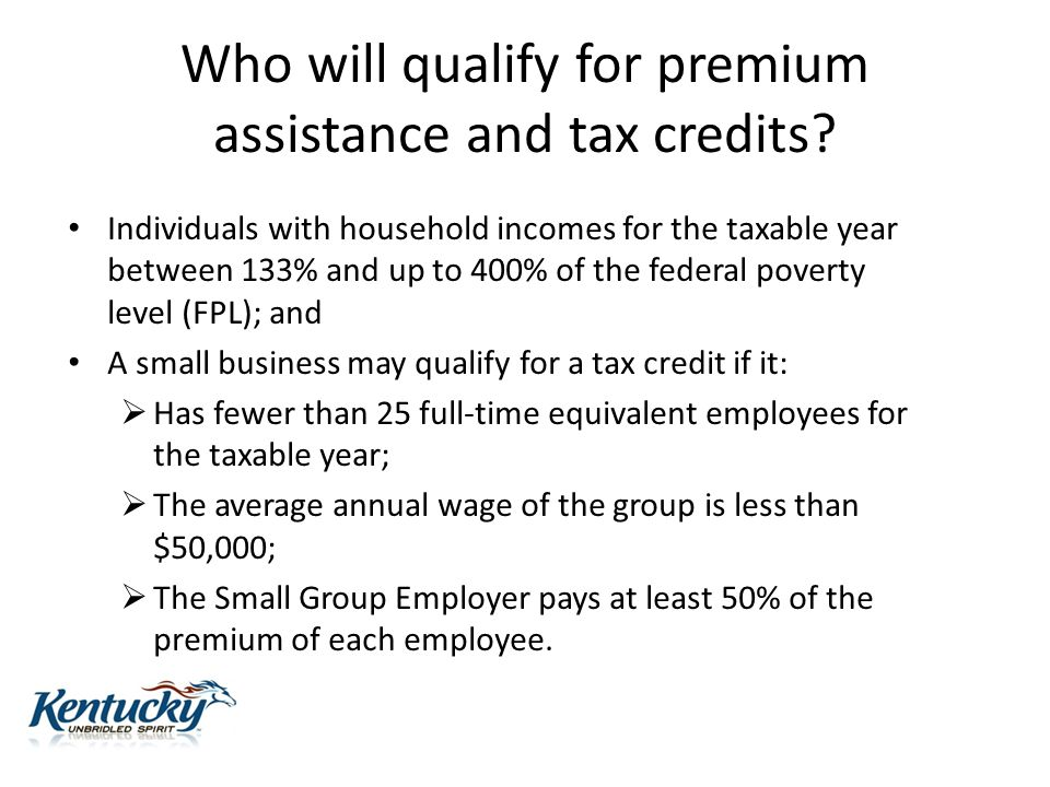 Who will qualify for premium assistance and tax credits.