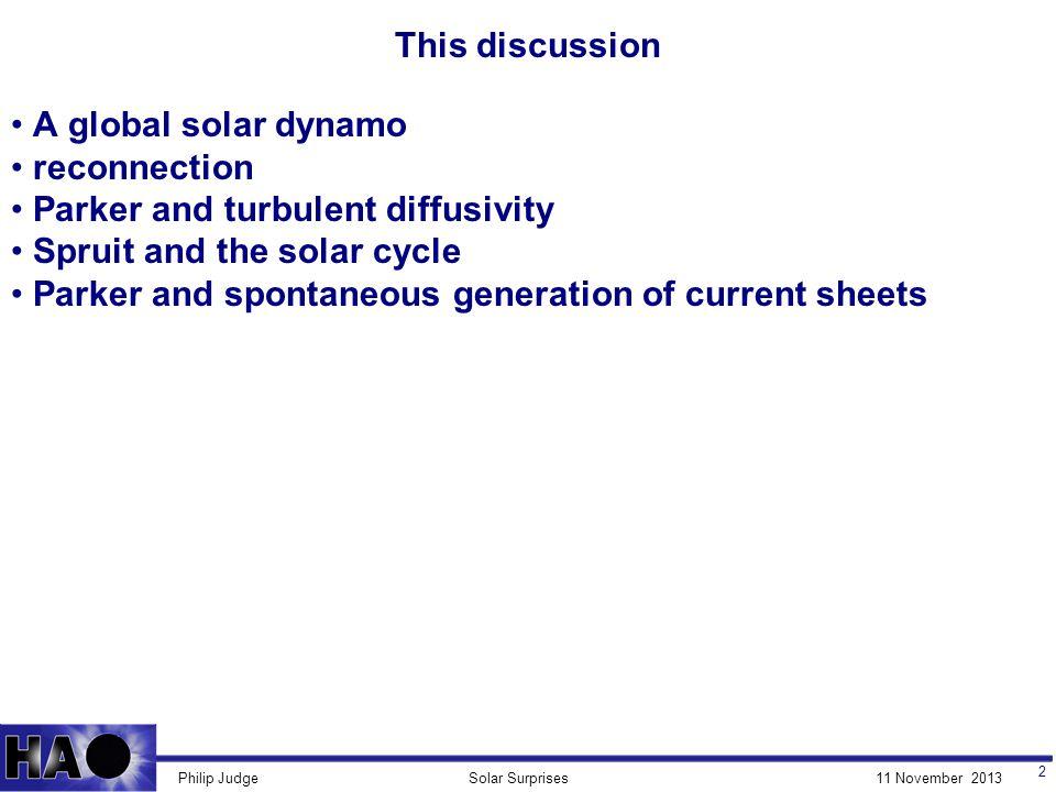 11 November 2013Solar SurprisesPhilip Judge Questions: large scale order in coronal plasma: .