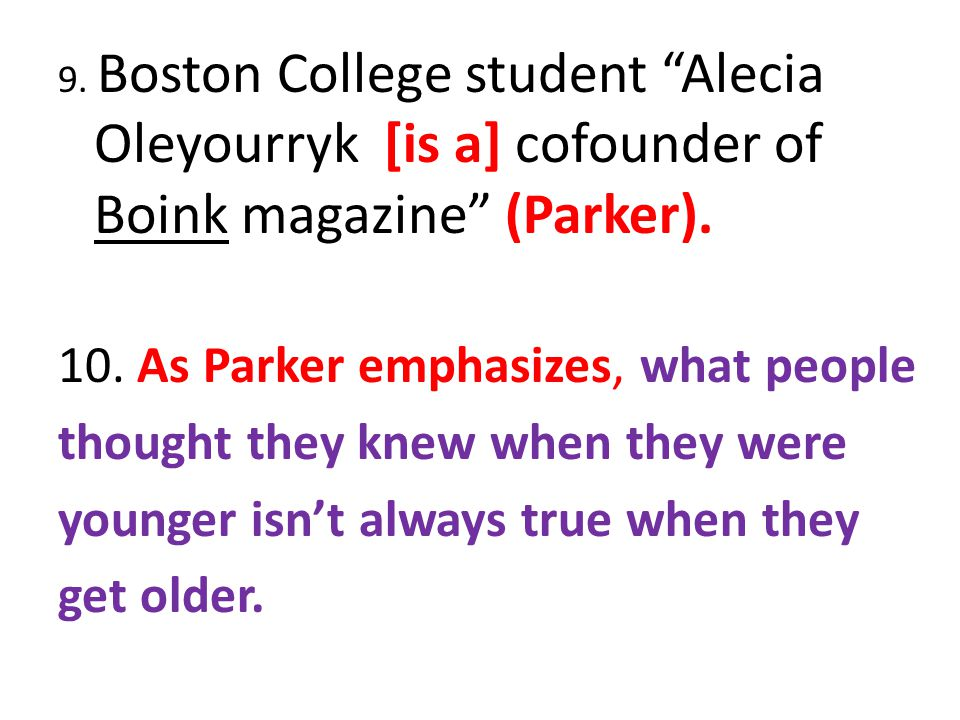 9. Boston College student Alecia Oleyourryk [is a] cofounder of Boink magazine (Parker).