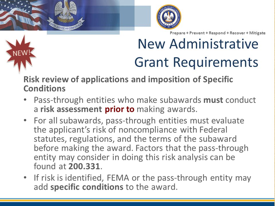 Prepare + Prevent + Respond + Recover + Mitigate New Administrative Grant Requirements Risk review of applications and imposition of Specific Conditio