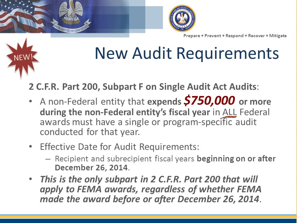 Prepare + Prevent + Respond + Recover + Mitigate New Audit Requirements 2 C.F.R. Part 200, Subpart F on Single Audit Act Audits: A non-Federal entity