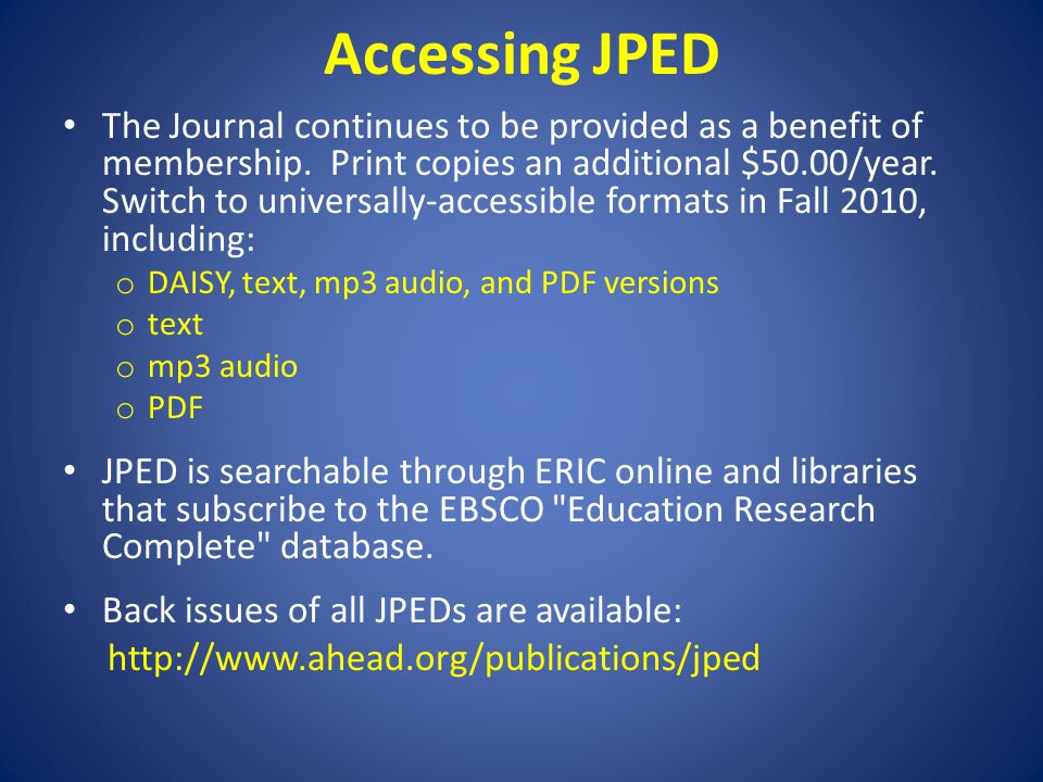 Accessing JPED The Journal continues to be provided as a benefit of membership.