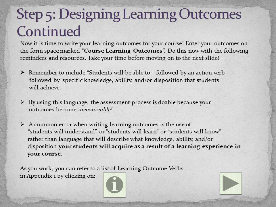 Now it is time to write your learning outcomes for your course.