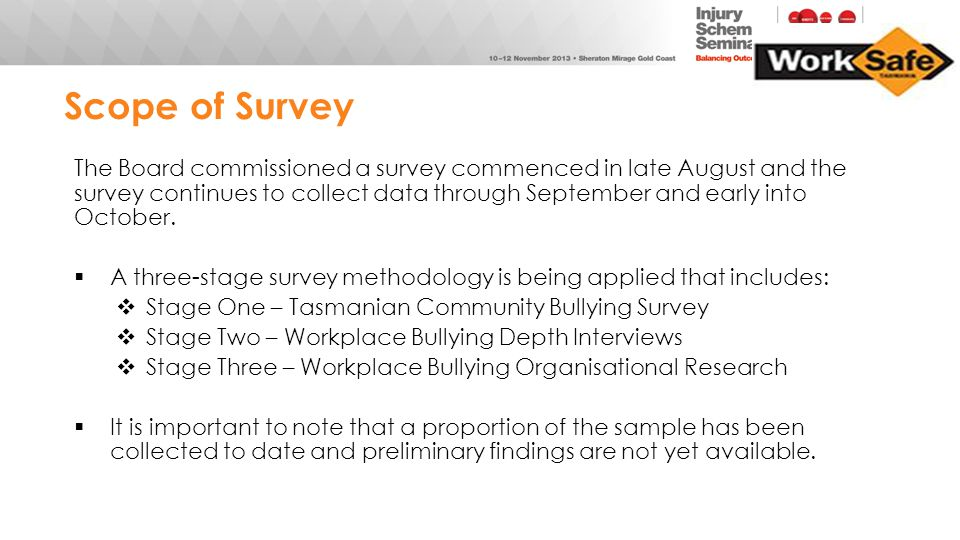 Scope of Survey The Board commissioned a survey commenced in late August and the survey continues to collect data through September and early into Oct