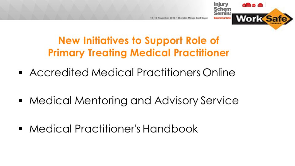 New Initiatives to Support Role of Primary Treating Medical Practitioner  Accredited Medical Practitioners Online  Medical Mentoring and Advisory Se