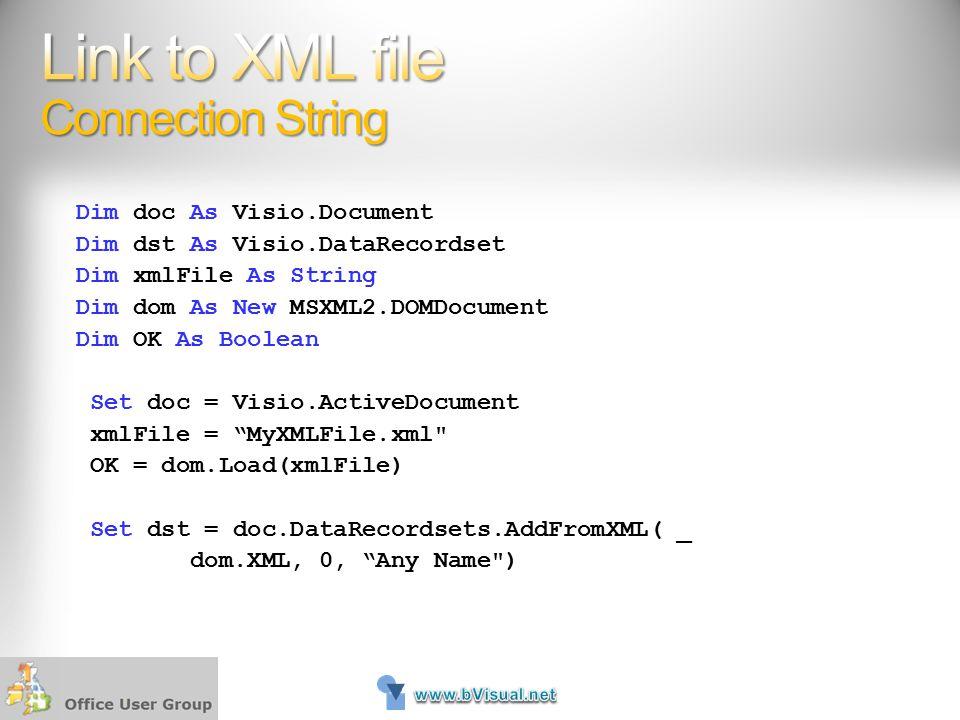 Dim doc As Visio.Document Dim dst As Visio.DataRecordset Dim xmlFile As String Dim dom As New MSXML2.DOMDocument Dim OK As Boolean Set doc = Visio.Act
