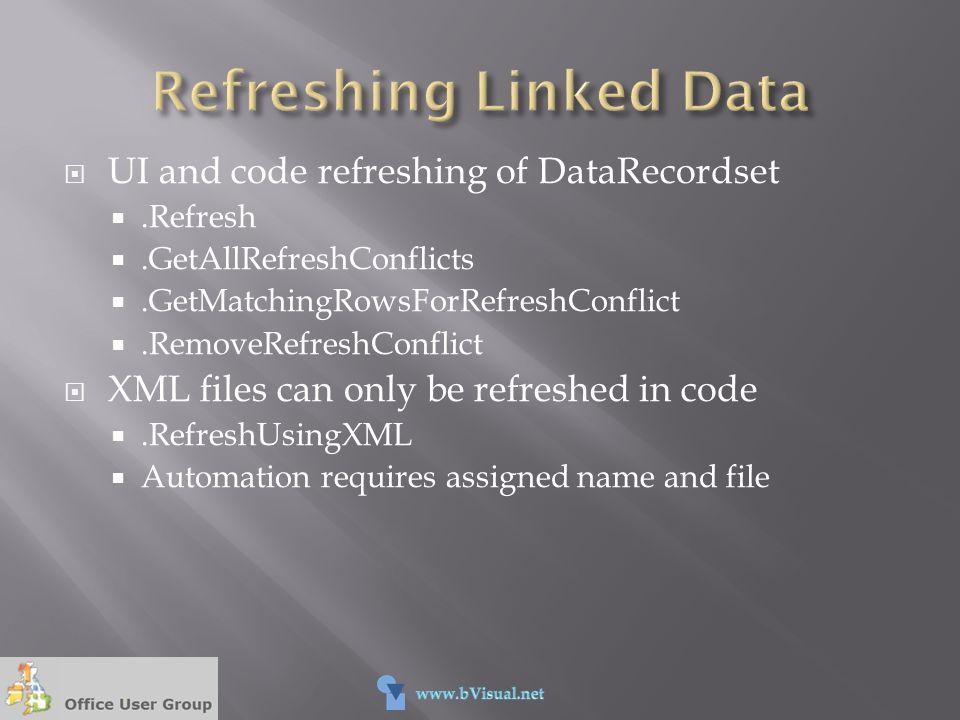  UI and code refreshing of DataRecordset .Refresh .GetAllRefreshConflicts .GetMatchingRowsForRefreshConflict .RemoveRefreshConflict  XML files c
