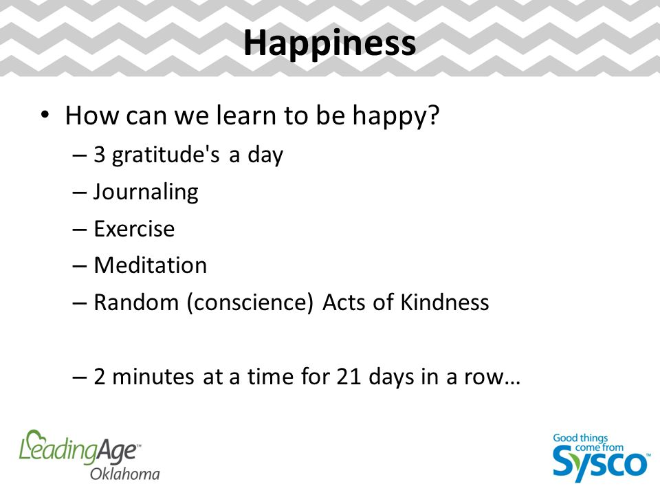 Happiness How can we learn to be happy.