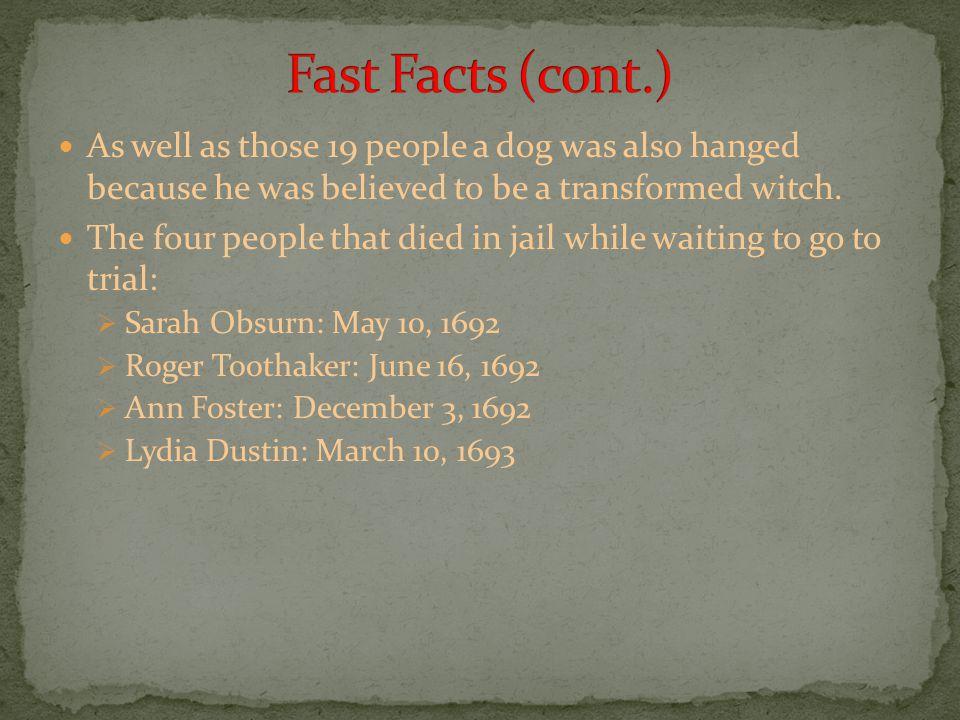 The 19 people that were executed:  Bridget Bishop: June 10 th  Sarah Good: June 19 th  Elizabeth Howe: June 19 th  Susannah Martin: June 19 th  S