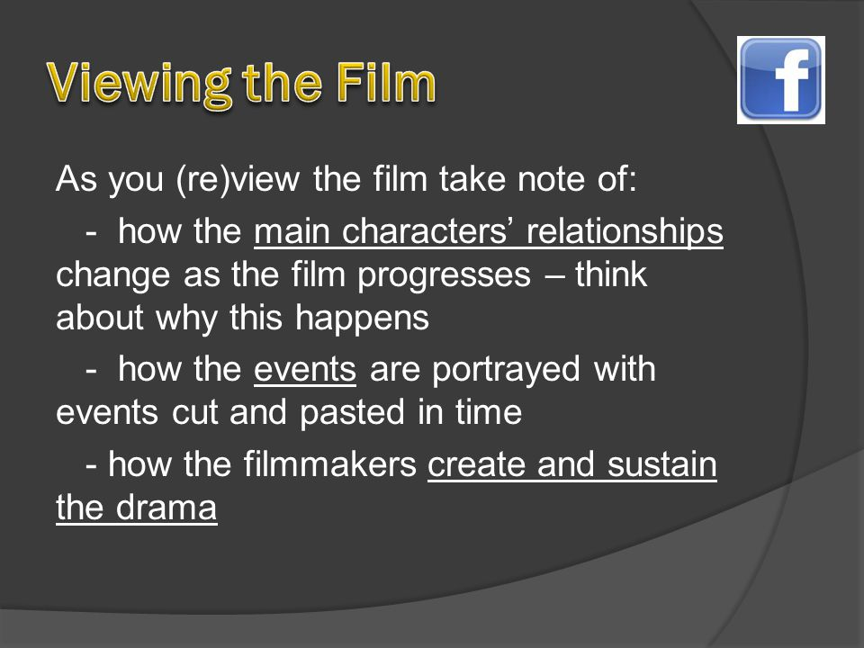  Make sure you know what the CHRONOLOGICAL order of events is (as opposed to how they appear in the film).