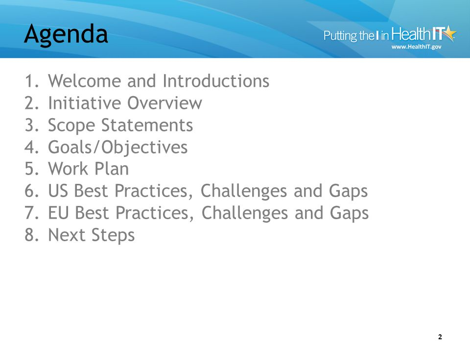 Agenda 2 1.Welcome and Introductions 2.Initiative Overview 3.Scope Statements 4.Goals/Objectives 5.Work Plan 6.US Best Practices, Challenges and Gaps