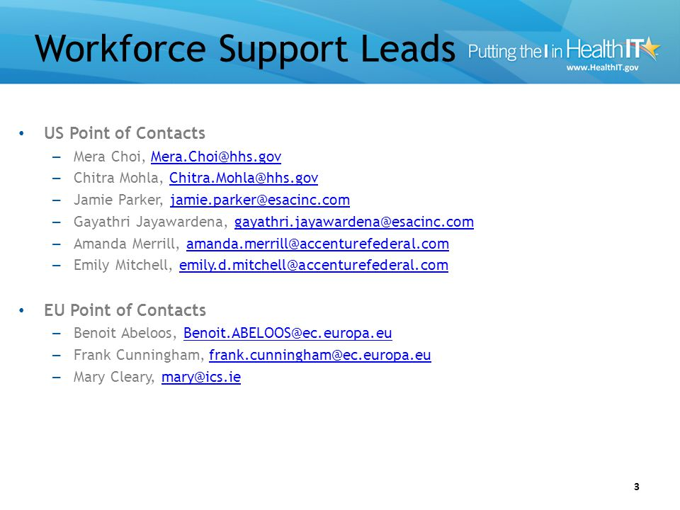 Workforce Support Leads 3 US Point of Contacts – Mera Choi, Mera.Choi@hhs.govMera.Choi@hhs.gov – Chitra Mohla, Chitra.Mohla@hhs.govChitra.Mohla@hhs.go