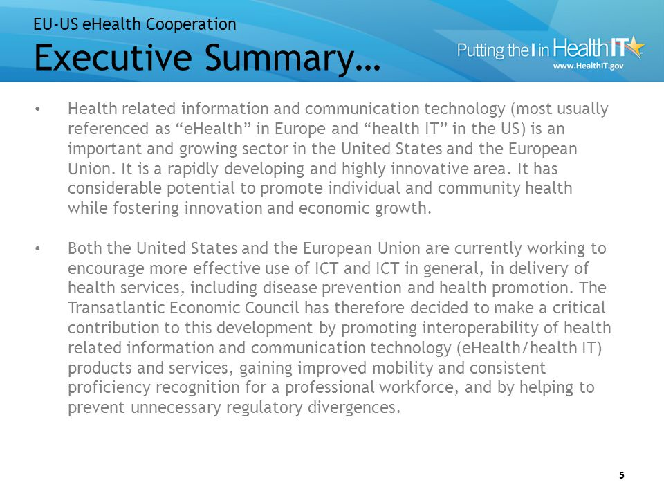 """EU-US eHealth Cooperation Executive Summary… 5 Health related information and communication technology (most usually referenced as """"eHealth"""" in Europe"""
