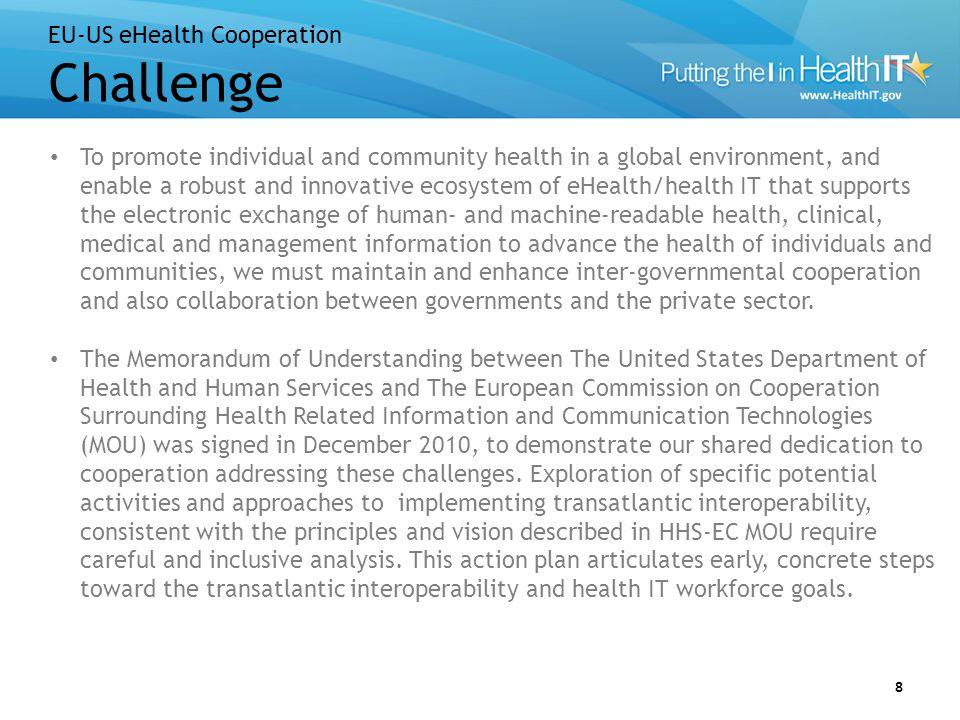 Join the EU-US eHealth/Health IT Cooperation Initiative 19 We encourage all members to sign up for the initiative.