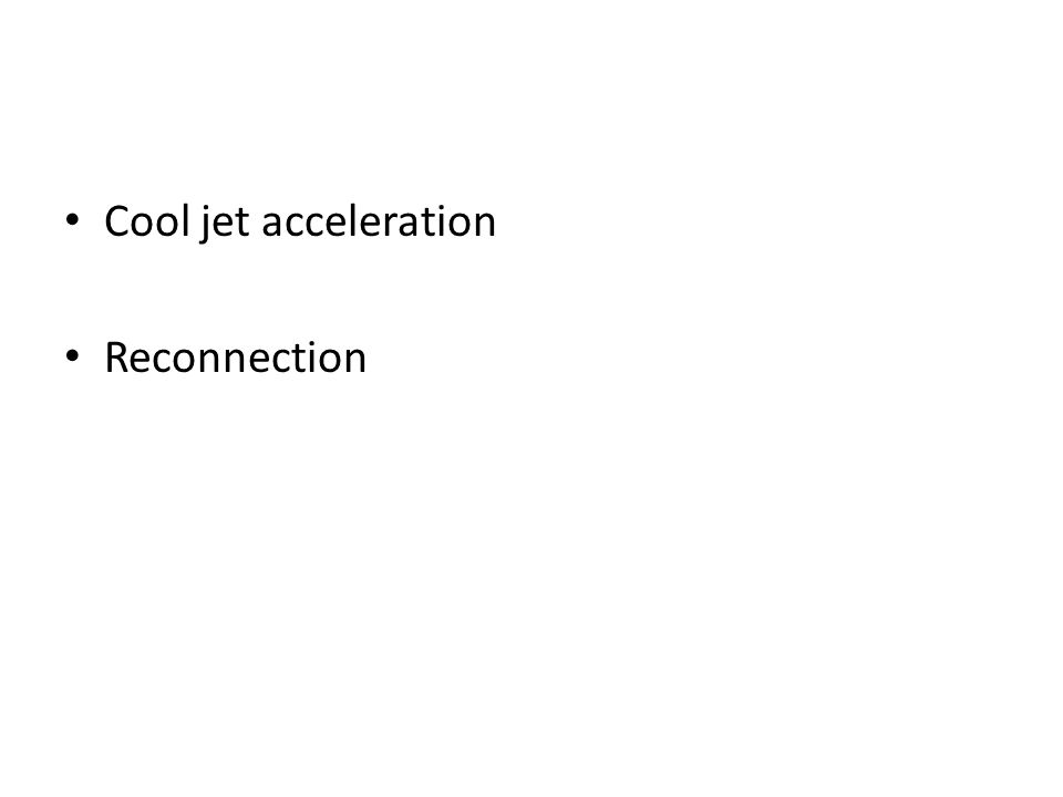 Cool jet acceleration Reconnection