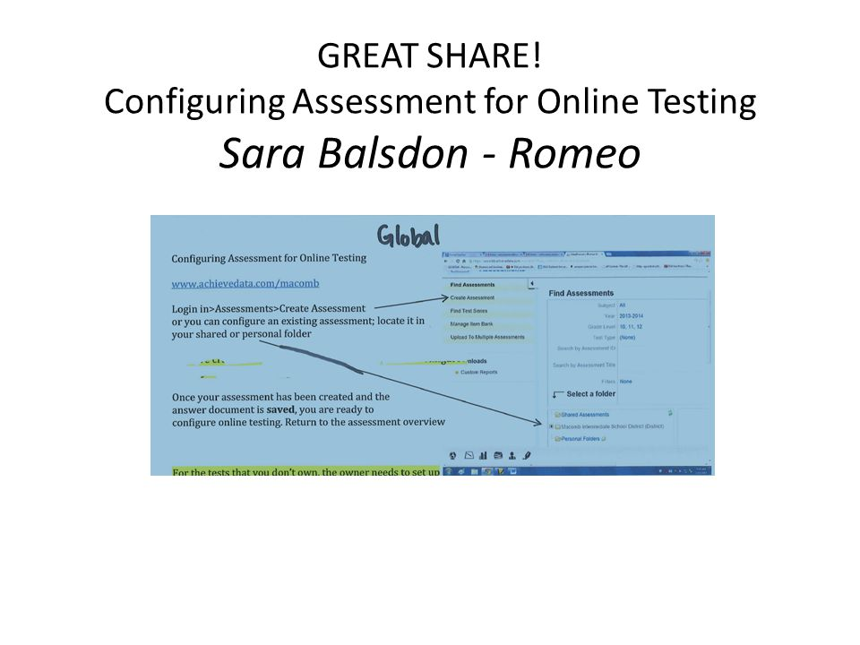 GREAT SHARE! Configuring Assessment for Online Testing Sara Balsdon - Romeo