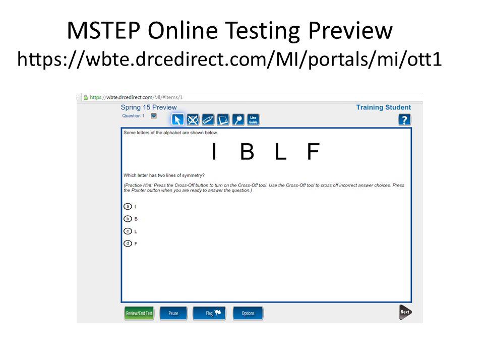 MSTEP Online Testing Preview https://wbte.drcedirect.com/MI/portals/mi/ott1