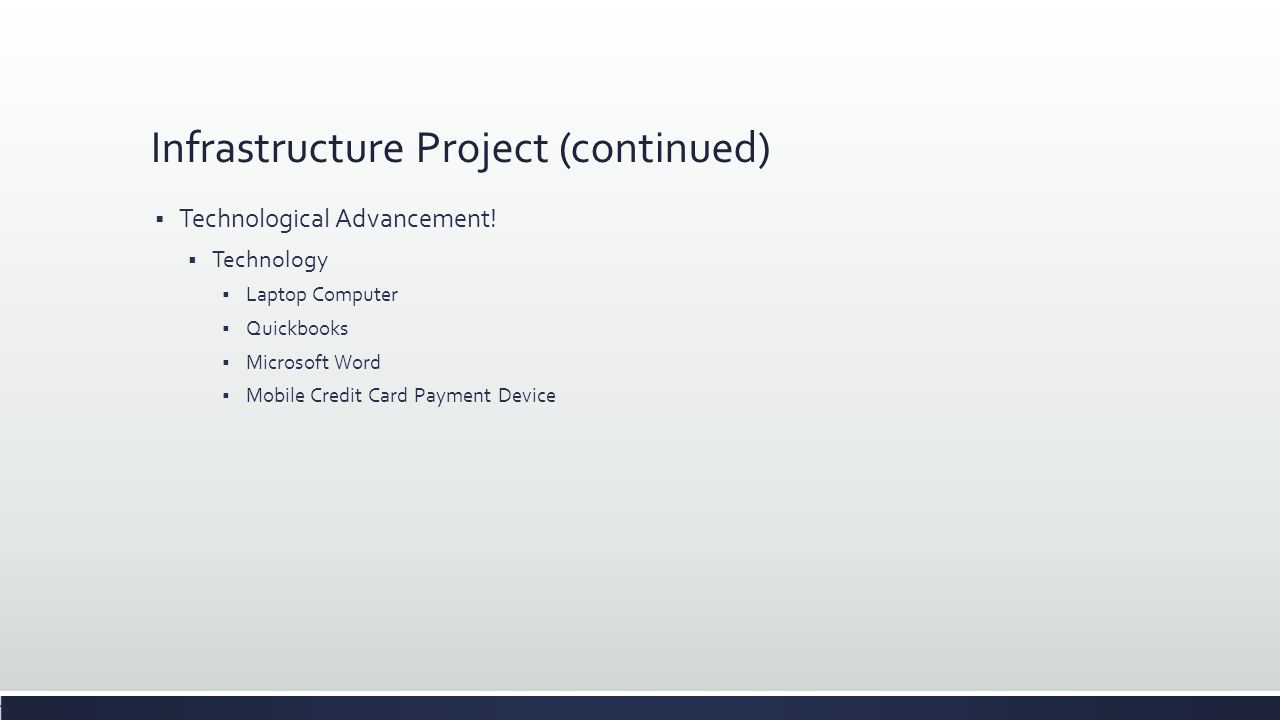 Infrastructure Project (continued)  Technological Advancement.