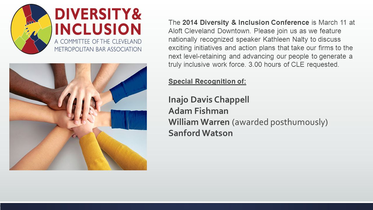 The 2014 Diversity & Inclusion Conference is March 11 at Aloft Cleveland Downtown.