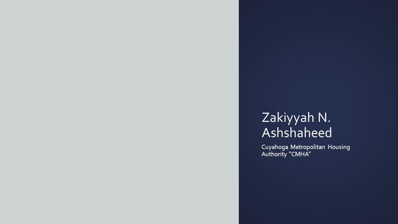 "Zakiyyah N. Ashshaheed Cuyahoga Metropolitan Housing Authority ""CMHA"""