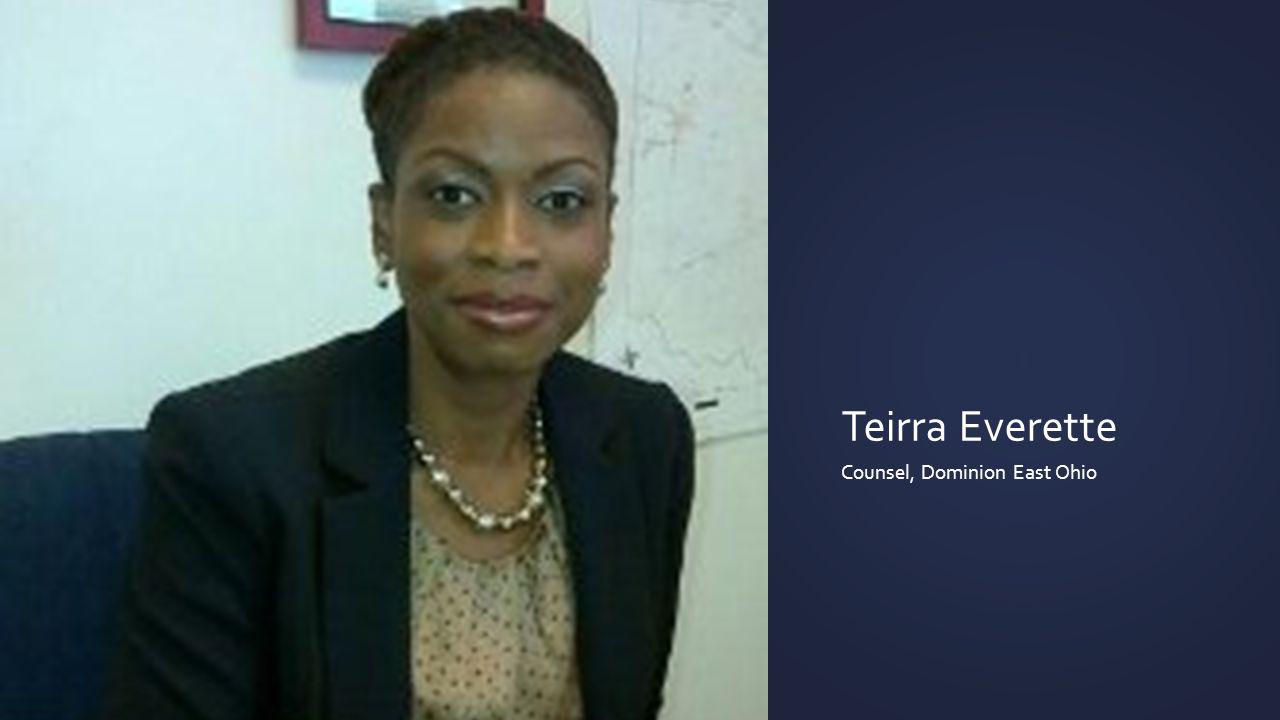 Teirra Everette Counsel, Dominion East Ohio