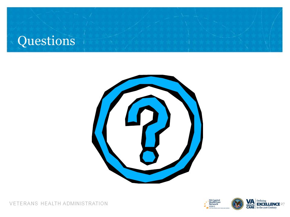 VETERANS HEALTH ADMINISTRATION Questions 27