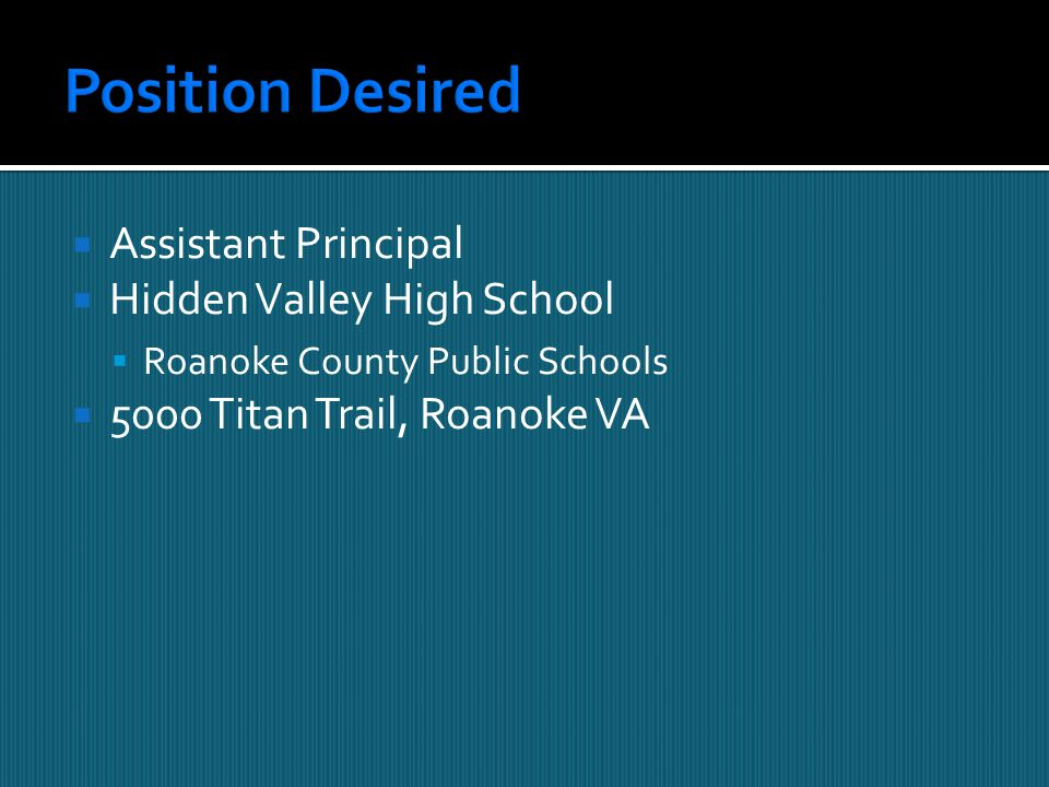  Assistant Principal  Hidden Valley High School  Roanoke County Public Schools  5000 Titan Trail, Roanoke VA