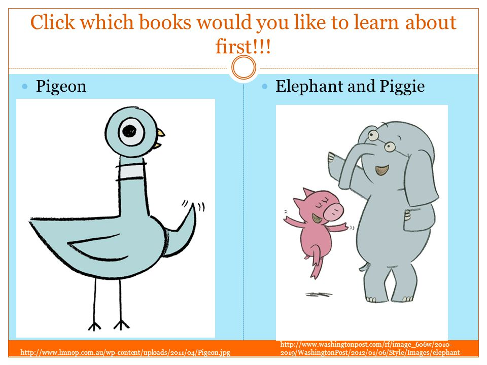 Let's learn about Mo Willems books!! http://2.bp.blogspot.com/-VUNcB-w8PTs/TWbY7_l- fII/AAAAAAAAFUU/cRFuqnLUXlM/s1600/MoWillems+_74106.jpg